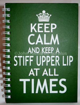 Keep Calm Hardback A6 notebook Stiff Upper Lip